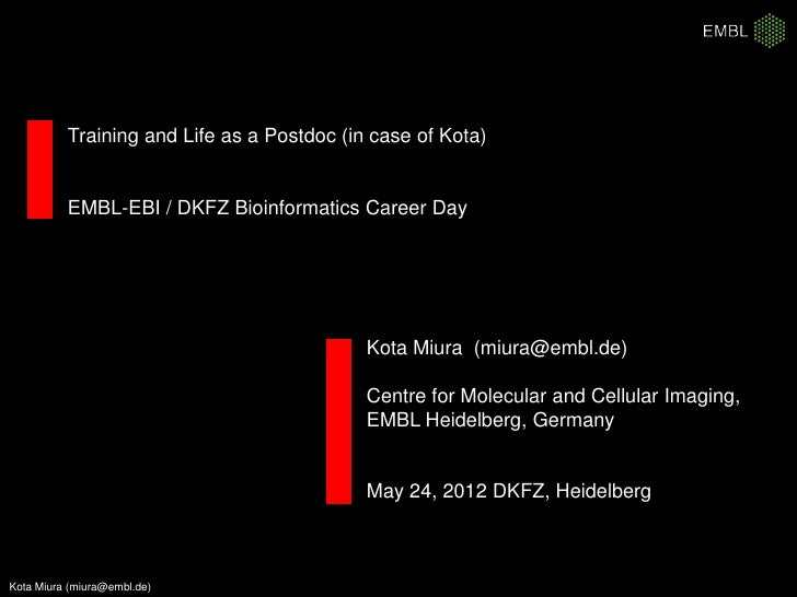 Training and Life as a Postdoc (in case of Kota)          EMBL-EBI / DKFZ Bioinformatics Career Day                       ...