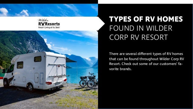 TYPES OF RV HOMES FOUND IN WILDER CORP RV RESORT There are several different types of RV homes that can be found throughou...