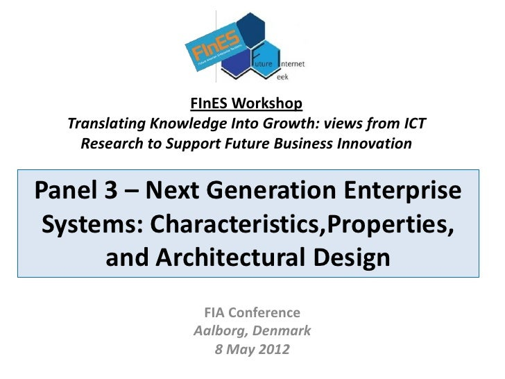 FInES Workshop  Translating Knowledge Into Growth: views from ICT    Research to Support Future Business InnovationPanel 3...