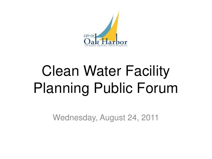 Clean Water Facility Planning Public Forum<br />Wednesday, August 24, 2011<br />