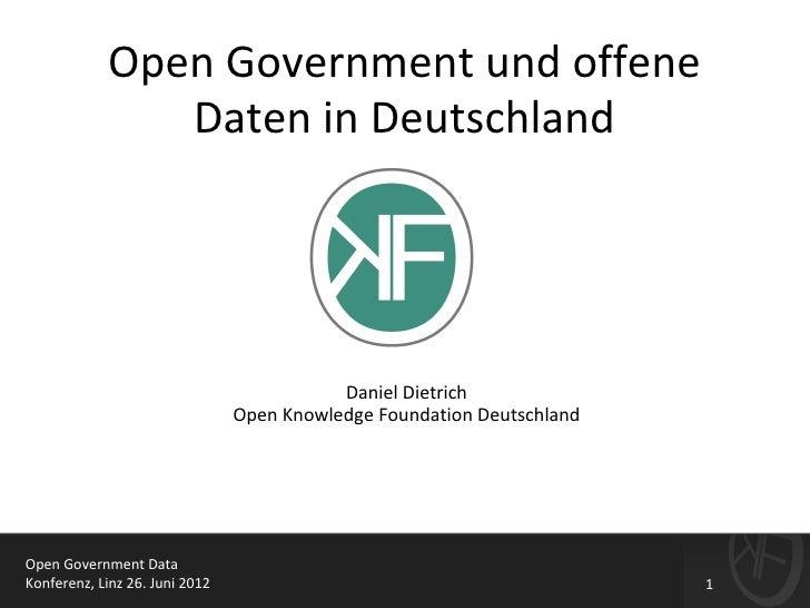 Open Government und offene               Daten in Deutschland                                           Daniel Dietrich   ...