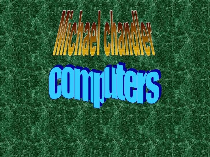 Michael chandler computers