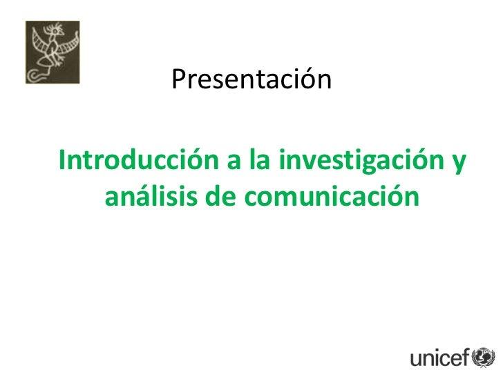 P3   introduccion a la investigac. y anal. de comunic