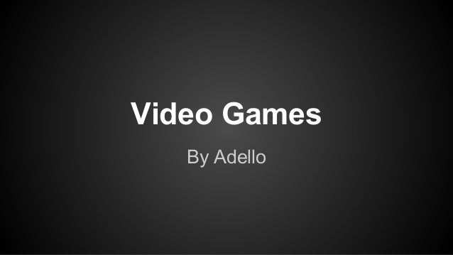 Video Games By Adello