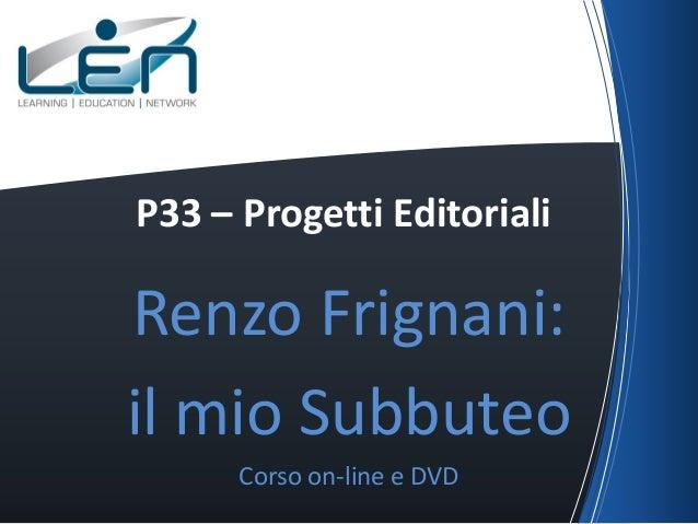 P33 – Progetti Editoriali  Renzo Frignani: il mio Subbuteo Corso on-line e DVD