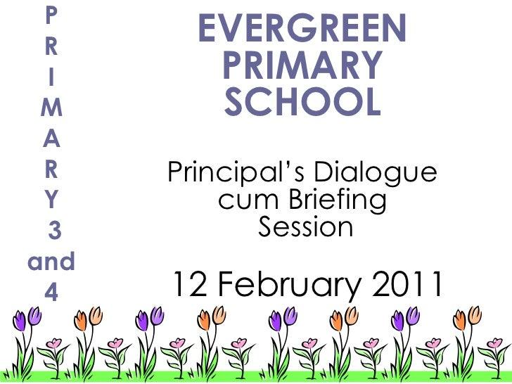 P R        EVERGREEN I       PRIMARY M       SCHOOL A R    Principal's Dialogue Y        cum Briefing 3           Sessiona...