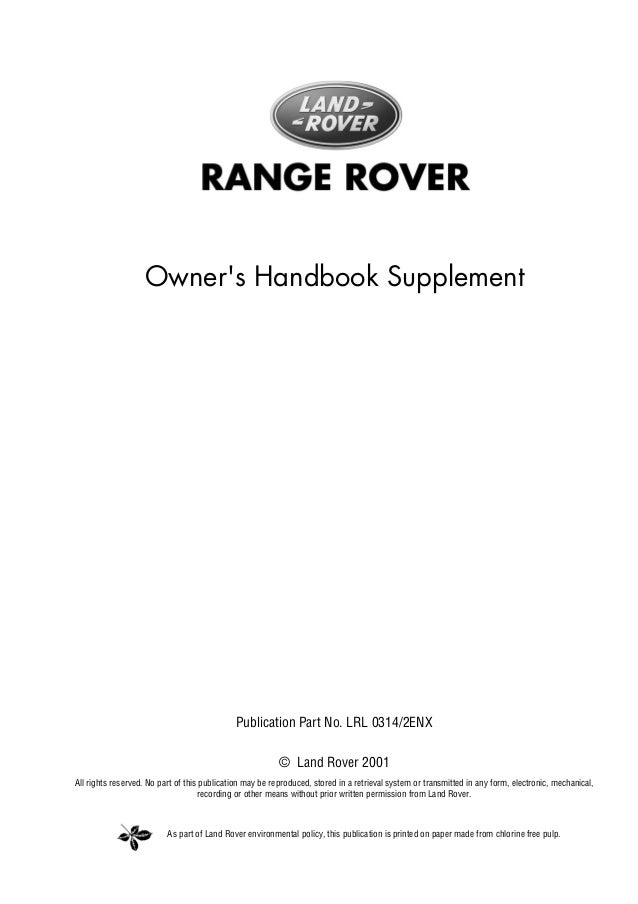 As part of Land Rover environmental policy, this publication is printed on paper made from chlorine free pulp. RANGE ROVER...