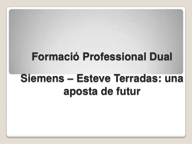 Formació Professional Dual Siemens – Esteve Terradas: una aposta de futur