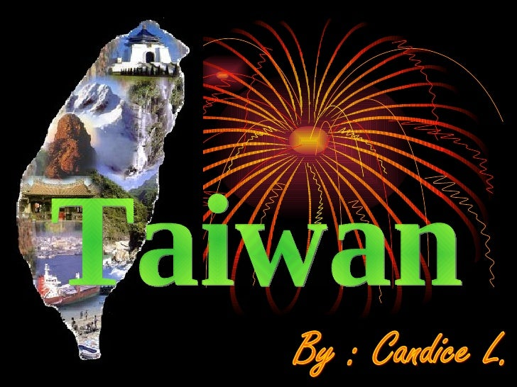 Taiwan By : Candice L.