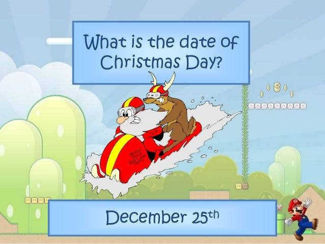 what is the date of christmas day - What Is The Date Of Christmas