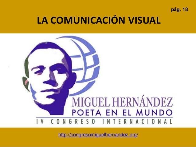 LA COMUNICACIÓN VISUAL pág. 18 http://congresomiguelhernandez.org/