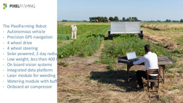 Consumers rent a field and order what crops they want. They can control the robot from a mobile device or have somebody do...