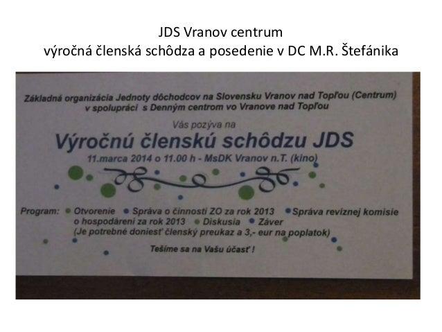 JDS Vranov centrum výročná členská schôdza a posedenie v DC M.R. Štefánika