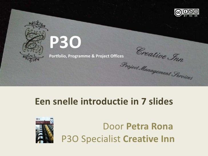 P3O<br />P3OPortfolio, Programme & Project Offices<br />Een snelle introductie in 7 slides<br />                          ...