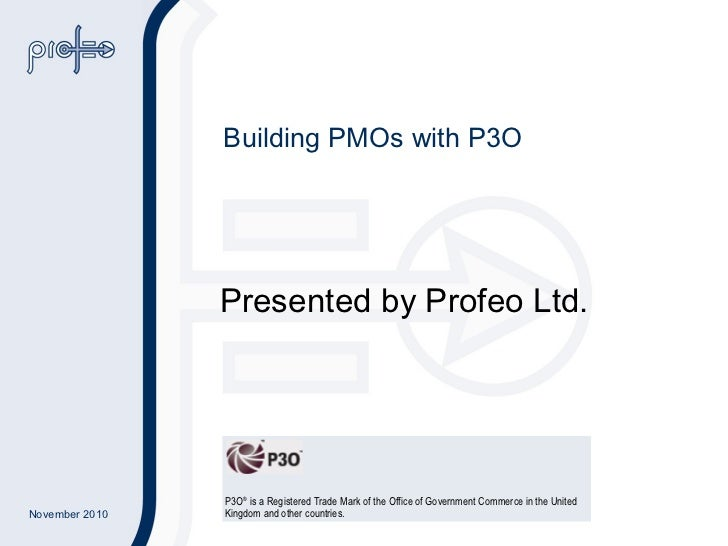 Building PMOs with P3O Presented by Profeo Ltd.