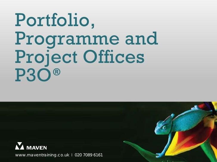 Portfolio,Programme andProject OfficesP3O®www.maventraining.co.uk І 020 7089 6161