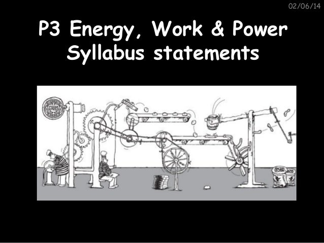02/06/14  P3 Energy, Work & Power Syllabus statements