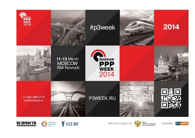 P3WEEK.RU #p3week +7 (495) 988-77-13 info@p3week.ru 2014 MOSCOW March Operator:With the support of Ministry of Economic De...