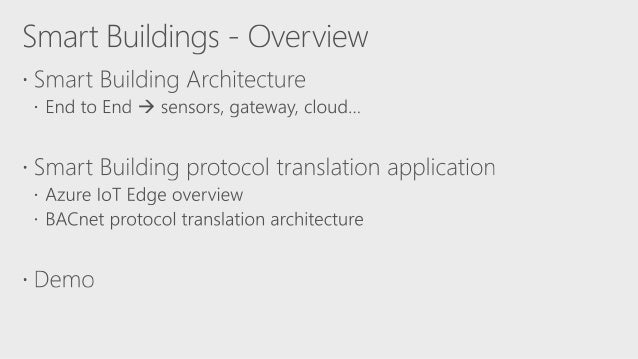 Build 2017 - P4041 - Smart buildings: Connecting Buildings to the Cloud Slide 2