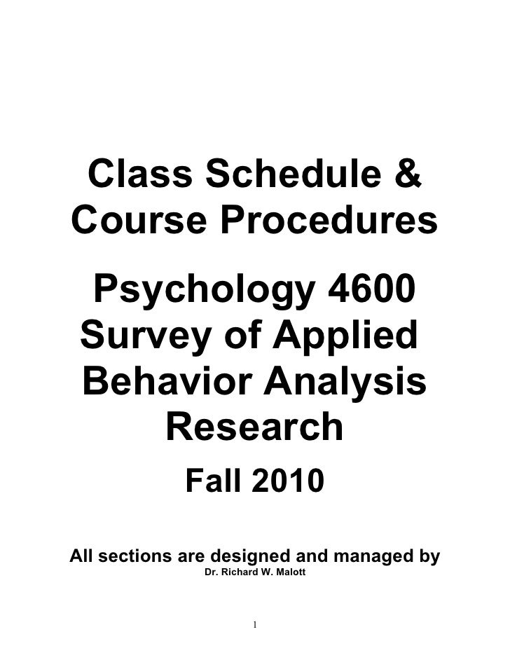Class Schedule & Course Procedures  Psychology 4600  Survey of Applied  Behavior Analysis      Research             Fall 2...