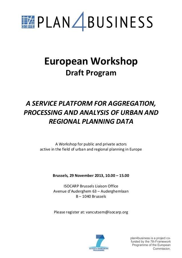 "!  ! !  !  European!Workshop! Draft!Program!  ! !  !  A""SERVICE""PLATFORM""FOR""AGGREGATION,"" PROCESSING""AND""ANALYSIS""OF""URBA..."