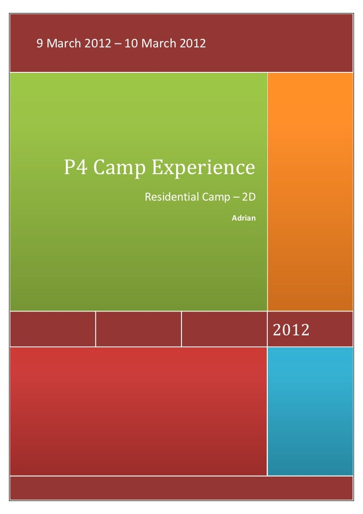 9 March 2012 – 10 March 2012    P4 Camp Experience                 Residential Camp – 2D                                 A...