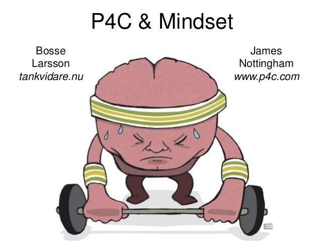 P4C & Mindset Bosse Larsson tankvidare.nu James Nottingham www.p4c.com