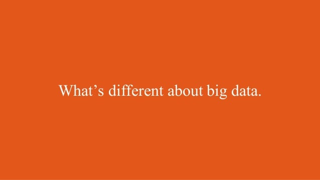 What's different about big data.