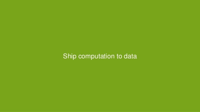 Ship computation to data