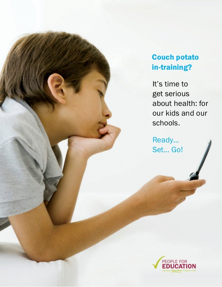 Couch potatoin-training?It's time toget seriousabout health: forour kids and ourschools.Ready…Set… Go!