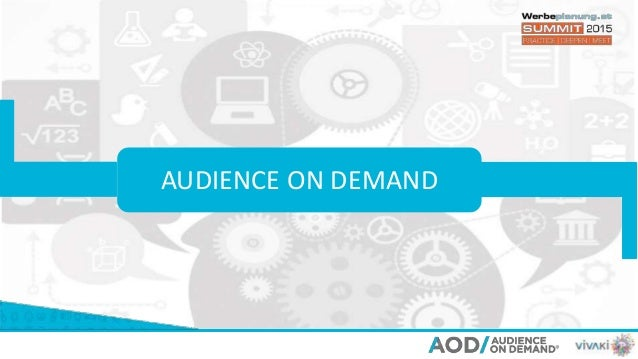 AUDIENCE ON DEMAND