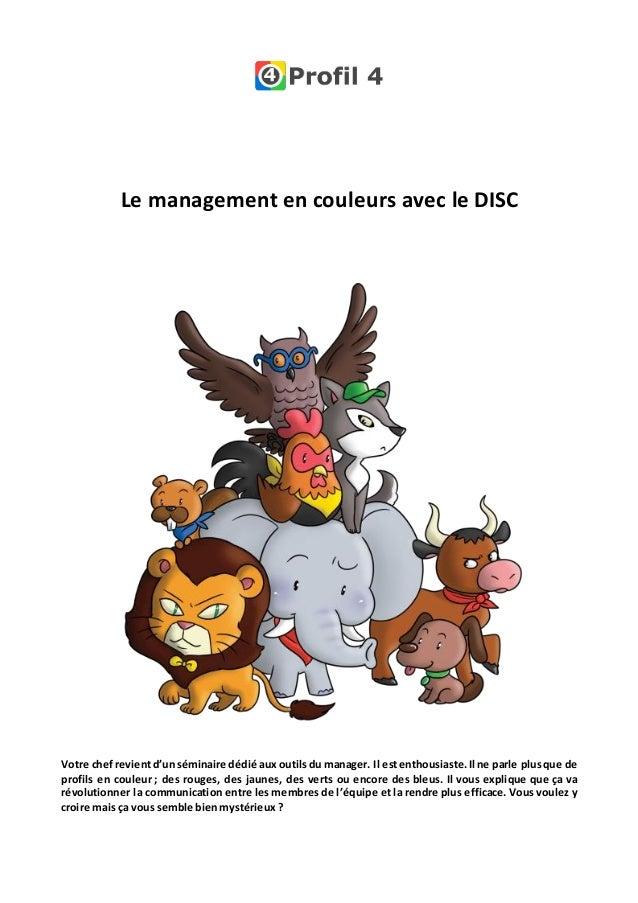 Le management en couleurs avec le DISC Votre chefrevientd'unséminaire dédié aux outilsdu manager. Il estenthousiaste.Il ne...