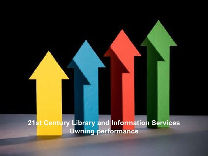 21st Century Library and Information Services Owning performance