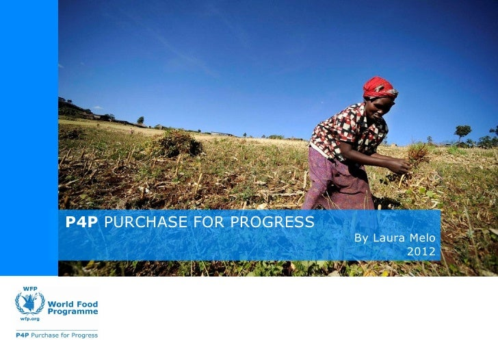 P4P PURCHASE FOR PROGRESS                            By Laura Melo                                    2012