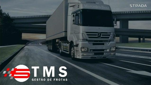 O QUE É? O TMS Strada é uma solução inovadora, que permite que as empresas foquem em seu próprio negócio, sem necessidade ...