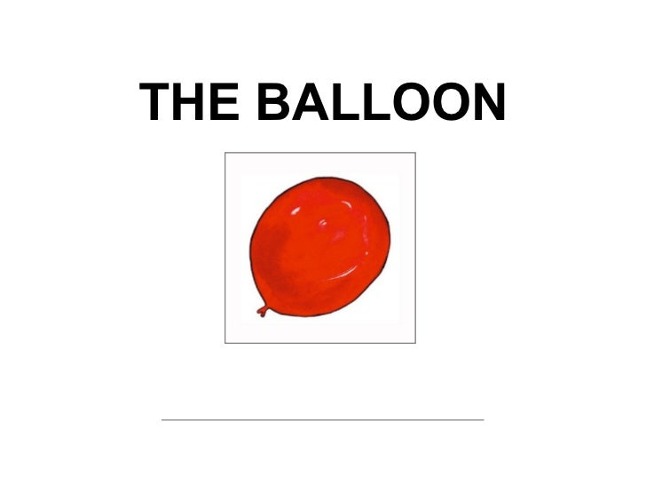 <ul><li>THE BALLOON </li></ul>