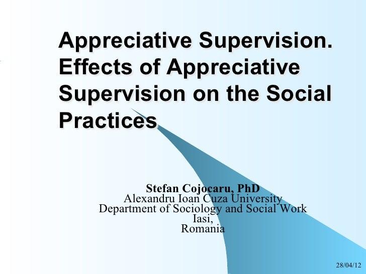 Appreciative Supervision.Effects of AppreciativeSupervision on the SocialPractices           Stefan Cojocaru, PhD       Al...