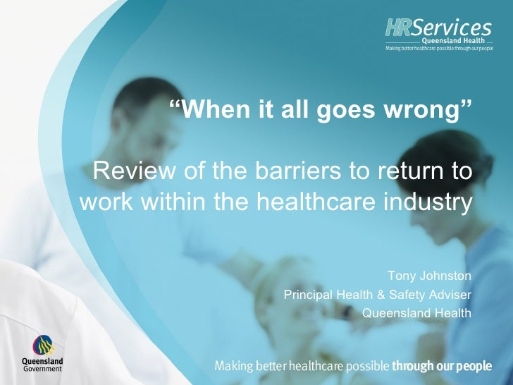 """When it all goes wrong"" Review of the barriers to return towork within the healthcare industry                           ..."