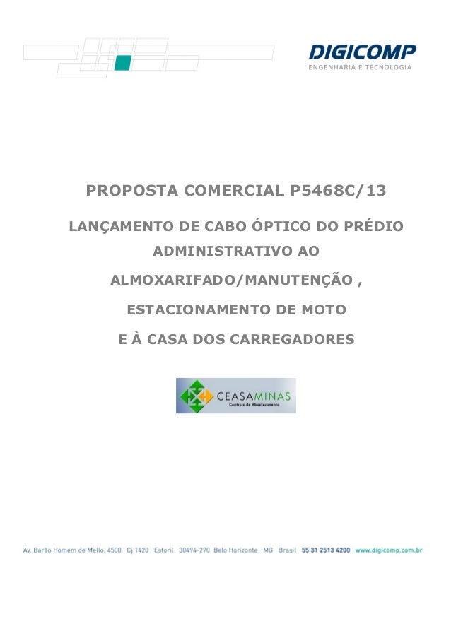 PROPOSTA COMERCIAL P5468C/13 LANÇAMENTO DE CABO ÓPTICO DO PRÉDIO ADMINISTRATIVO AO ALMOXARIFADO/MANUTENÇÃO , ESTACIONAMENT...