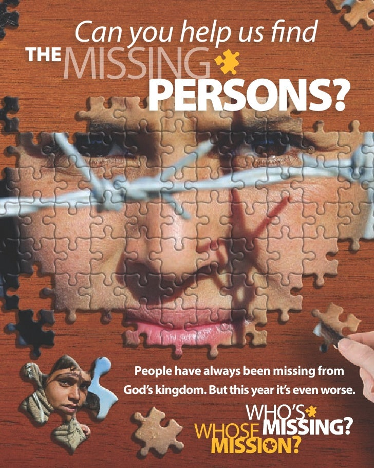 Can you help us find   missing the        persons?                People have always been missing from           God's kin...