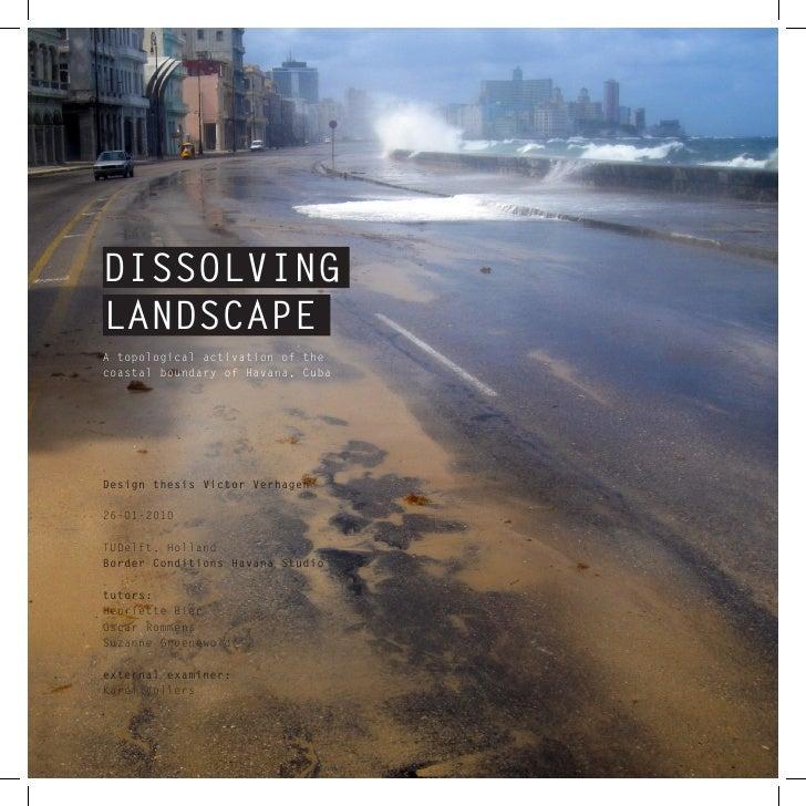 DISSOLVING LANDSCAPE A topological activation of the coastal boundary of Havana, Cuba     Design thesis Victor Verhagen  2...