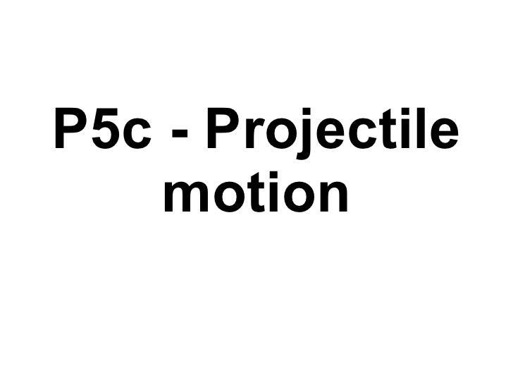 P5c - Projectile motion
