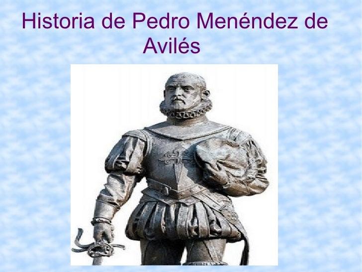 Historia de Pedro Menéndez de Avilés