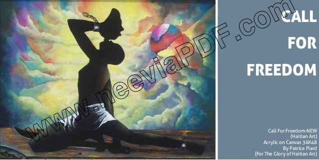Call For Freedom-NEW (Haitian Art) Acrylic on Canvas 36X48 By Patrice Piard (For The Glory of Haitian Art) CALL FOR FREEDO...