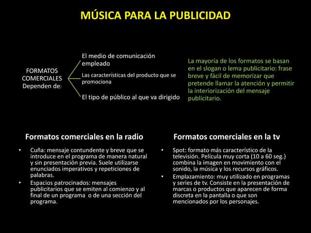Formatos comerciales en la radio • Cuña: mensaje contundente y breve que se introduce en el programa de manera natural y s...