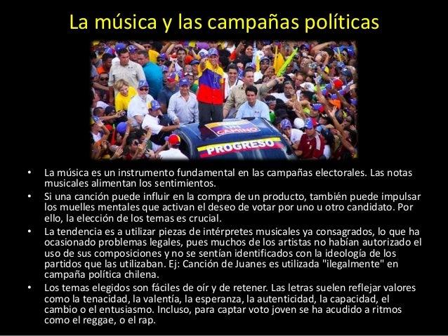 • La música es un instrumento fundamental en las campañas electorales. Las notas musicales alimentan los sentimientos. • S...
