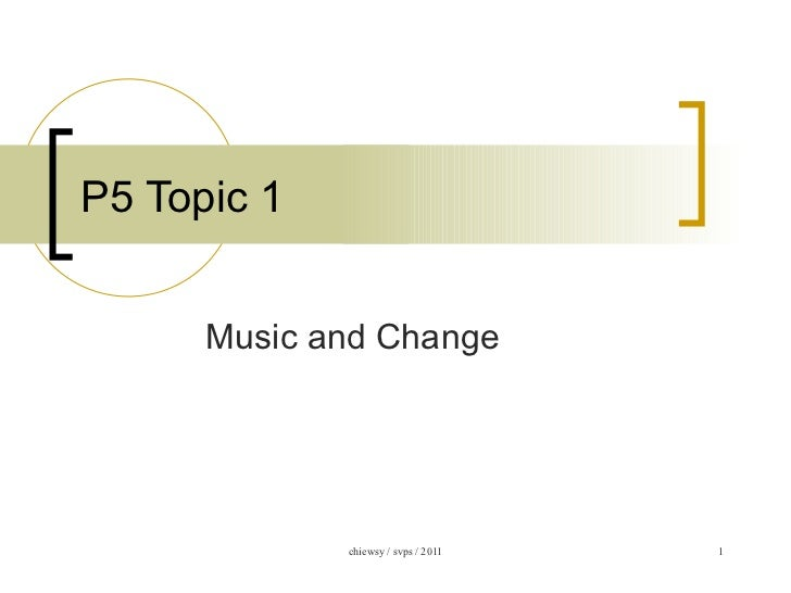 P5 Topic 1 Music and Change