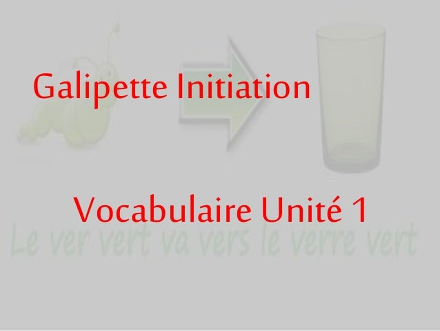 Galipette Initiation Vocabulaire Unité 1