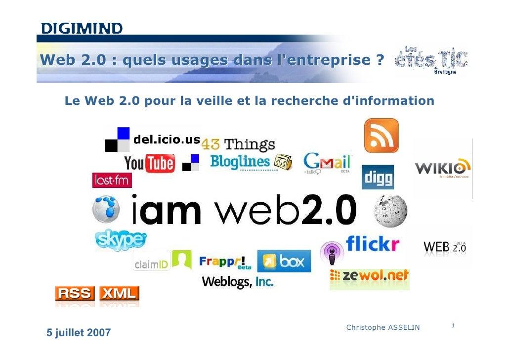 Web 2.0 : quels usages dans l'entreprise ?     Le Web 2.0 pour la veille et la recherche d'information                    ...