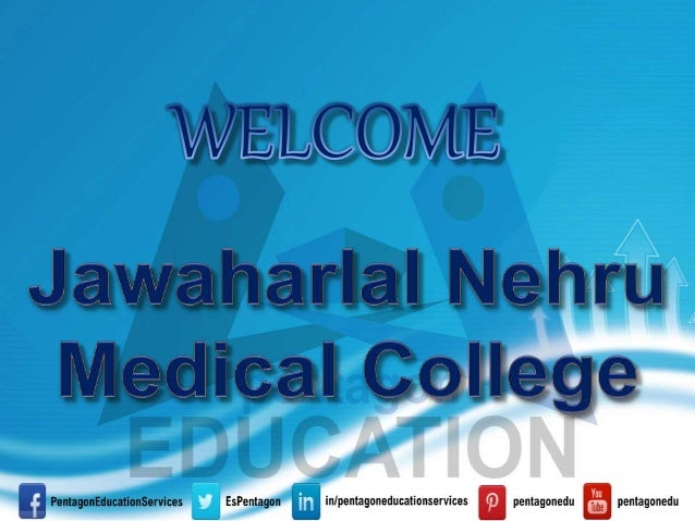 Jawaharlal Nehru Medical College Jawaharlal Nehru Medical College was established in the year 1963 at Belgaum. Its high st...